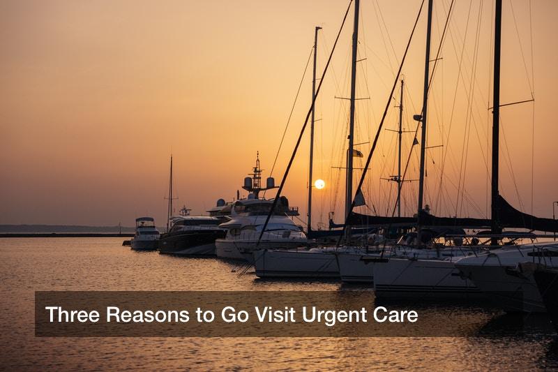 Three Reasons to Go Visit Urgent Care