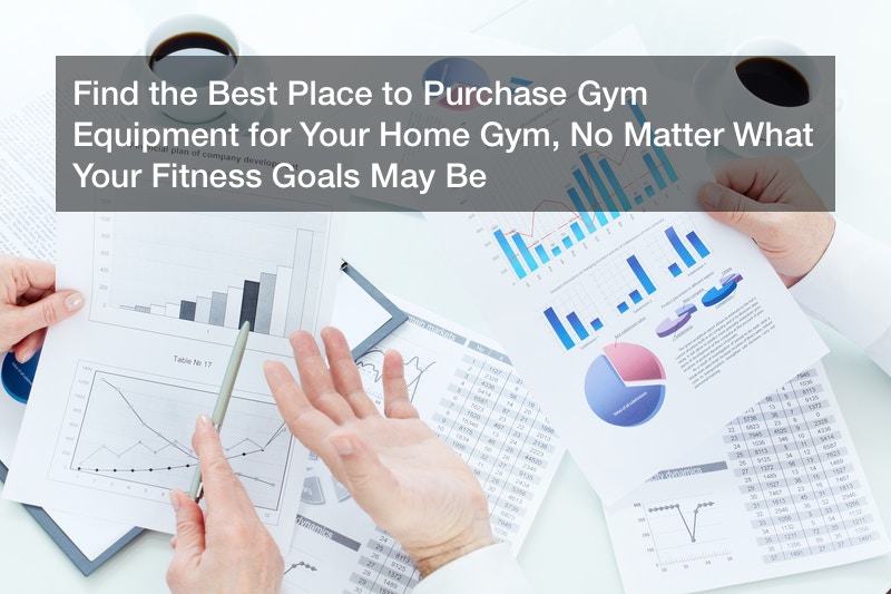 Find the Best Place to Purchase Gym Equipment for Your Home Gym, No Matter What Your Fitness Goals May Be