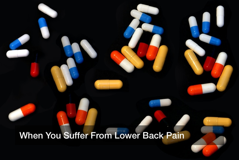 When You Suffer From Lower Back Pain