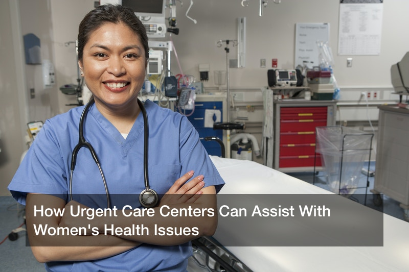 How Urgent Care Centers Can Assist With Women's Health Issues