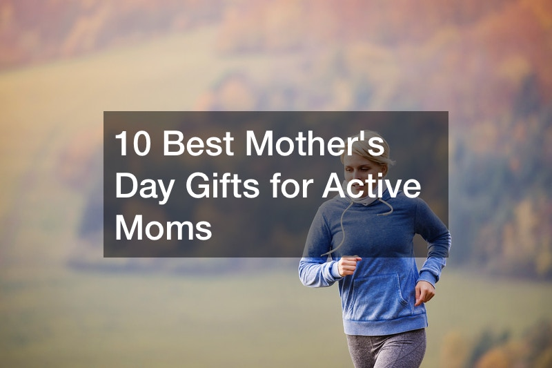 10 Best Mothers Day Gifts for Active Moms