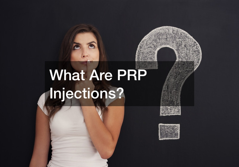 What Are PRP Injections?